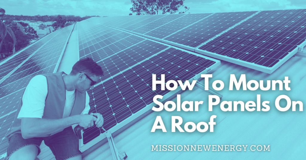 How To Mount Solar Panels On A Roof