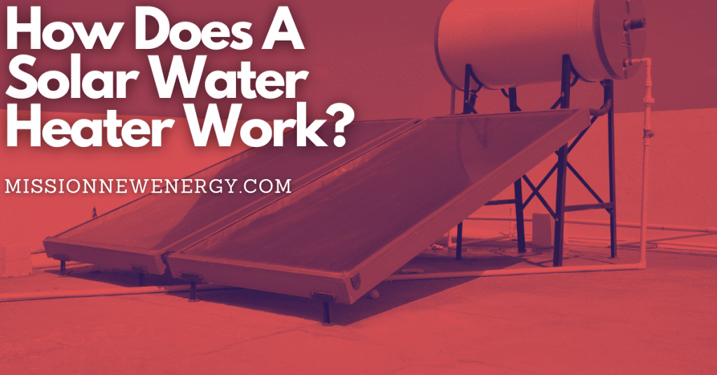 How Does a Solar Water Heater Work?
