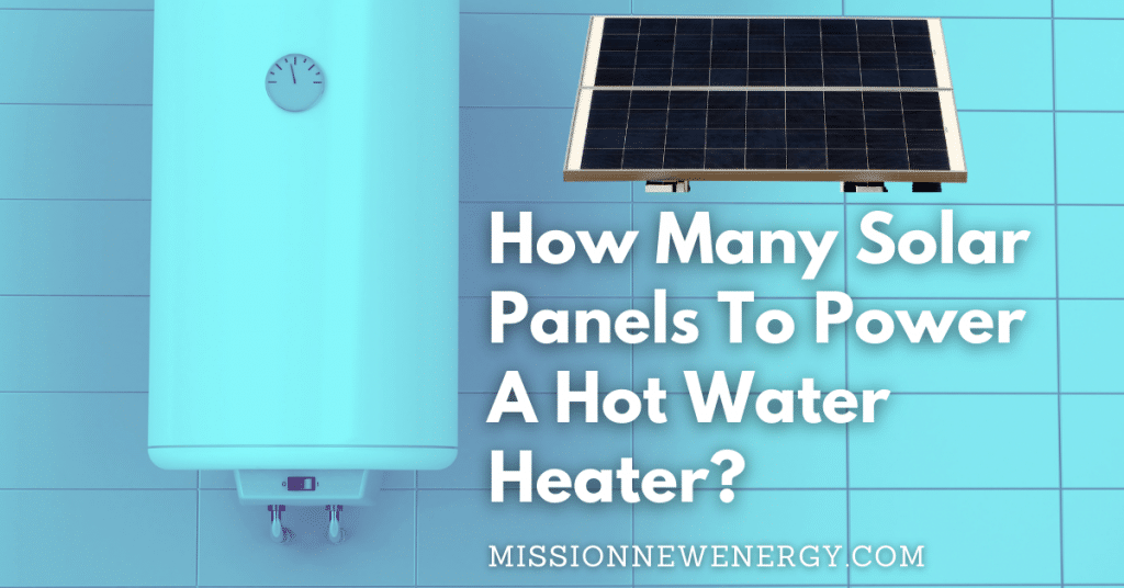 How Many Solar Panels To Power A Hot Water Heater?