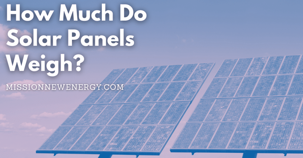 How Much Do Solar Panels Weigh?