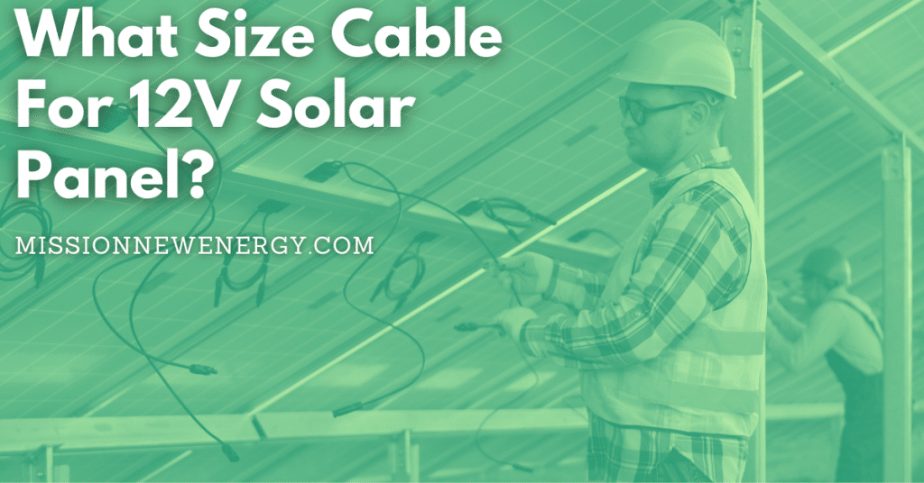 What Size Cable For 12V Solar Panel?