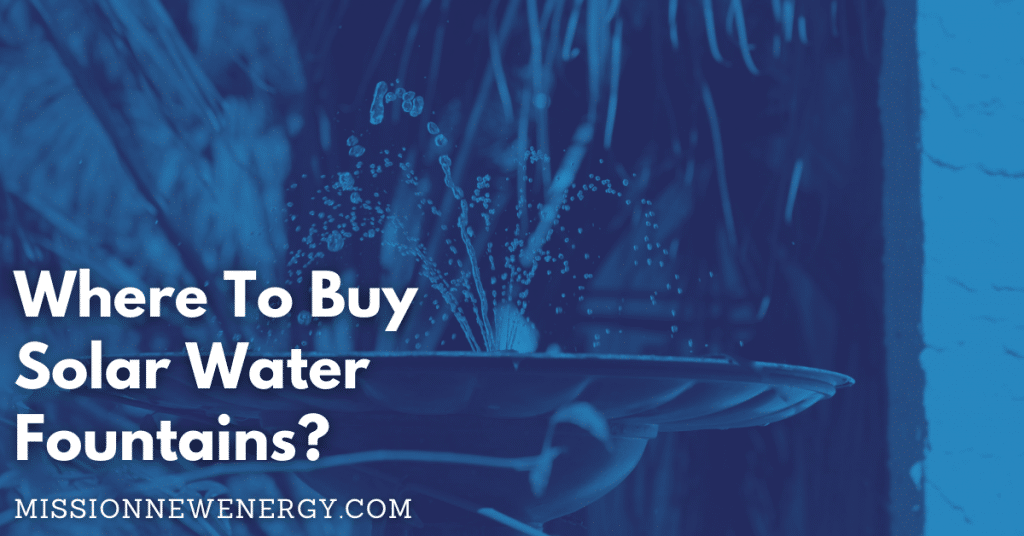 Where To Buy Solar Water Fountains?