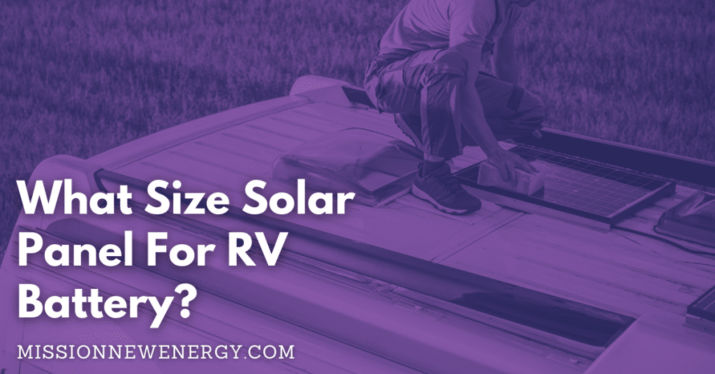 What size solar panel for RV battery